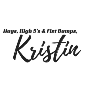 Kristin Signature with Hugs, HIgh 5s and fist bumps