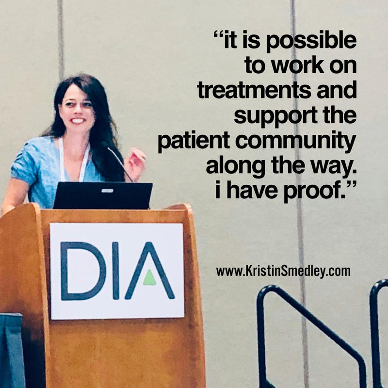"""Kristin at the DIA 2019 podium with a quote from her speech. """"It is possible toe work on treatments and support the patient community along hte way"""""""