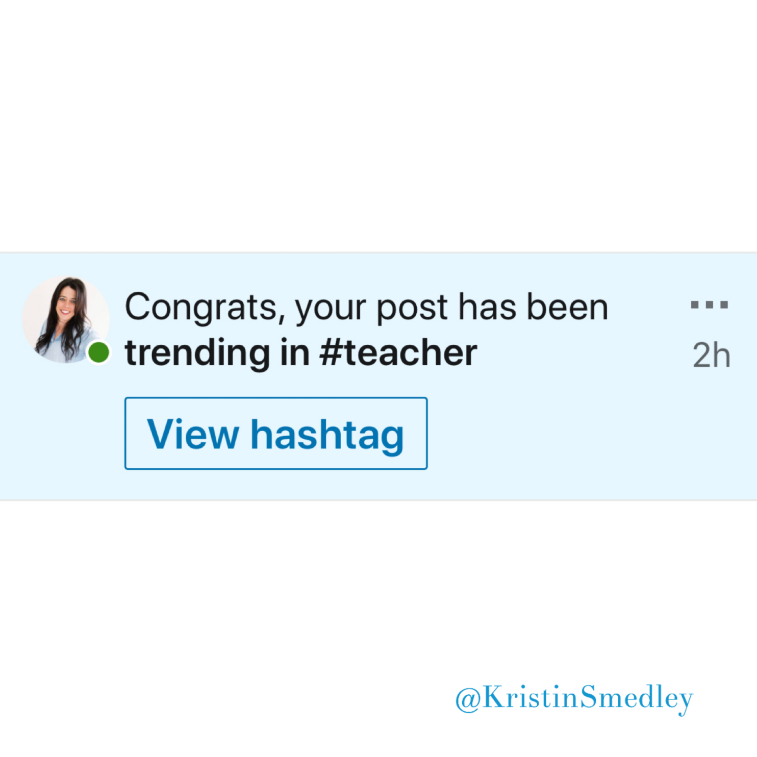 "linked in notification that says ""your post is trending in #teaching"""