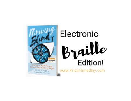 "Cover of the book Thriving Blind with caption that reads ""electroing Braille Edition"""